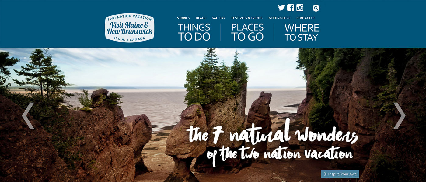 Explore the Wonders of the Two Nation Vacation - Tourism Maine / Tourism New Brunswick